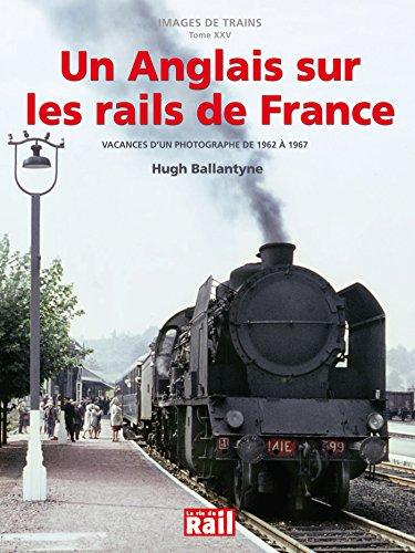 Un Anglais sur les rails de France