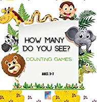 How many do you see? Counting games: Colorful Pages/Mind stimulating visual games for kids/Learn Counting Fun and Friendly Animals Characters/50+ Pages/Correct Answers on verso/8.5'x 8.5' inch Perfect Size