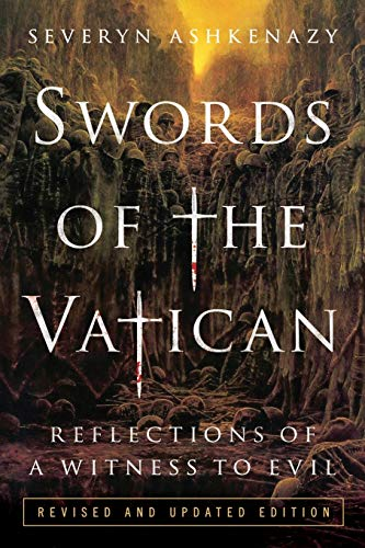 Swords of the Vatican: Reflections of a Witness to Evil