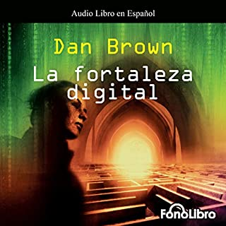 La Fortaleza Digital [Digital Fortress]                   By:                                                                                                                                 Dan Brown                               Narrated by:                                                                                                                                 Karl Hoffmann                      Length: 8 hrs and 14 mins     114 ratings     Overall 3.7