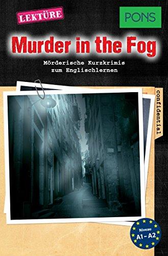 PONS Kurzkrimis: Murder in the Fog: Mörderische Kurzkrimis zum Englischlernen (A1/A2) (PONS Mörderische Kurzkrimis Book 6) (English Edition)