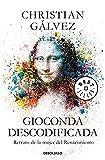 Gioconda descodificada: Retrato de la mujer del Renacimiento (Best Seller)