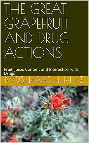 THE GREAT GRAPEFRUIT AND DRUG ACTIONS: Fruit, Juice, Content and Interaction with Drugs (OPEN BOOK Book 3) (English Edition)