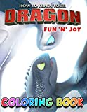 Fun 'N' Joy - How To Train Your Dragon Coloring Book: High-Quality Images In side this Awesome Coloring Book, Suitable for all ages, boys & girls