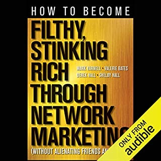 How to Become Filthy, Stinking Rich Through Network Marketing audiobook cover art