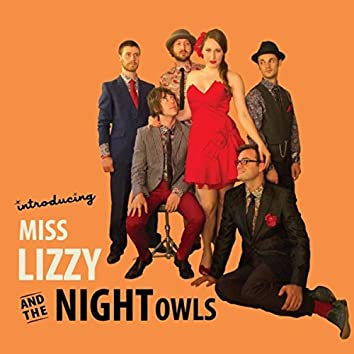 Introducing Miss Lizzy and the Night Owls
