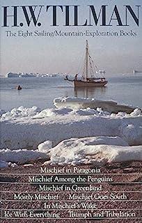 H. W. Tilman: Eight Sailing/Mountain-Exploration Books: The Eight Sailing/Mountain Exploration Books