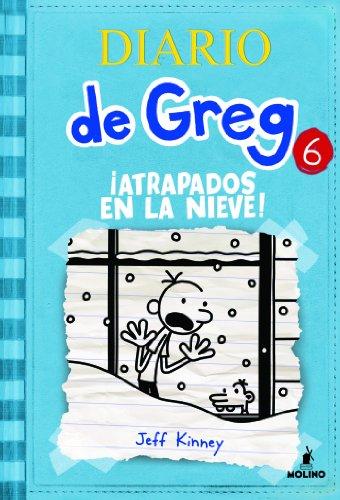 Diario de Greg #6. !Atrapados en la nieve!: ¡Atrapados en la nieve!