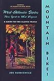 Mountain Bike! Mid-Atlantic States: New York to West Virginia