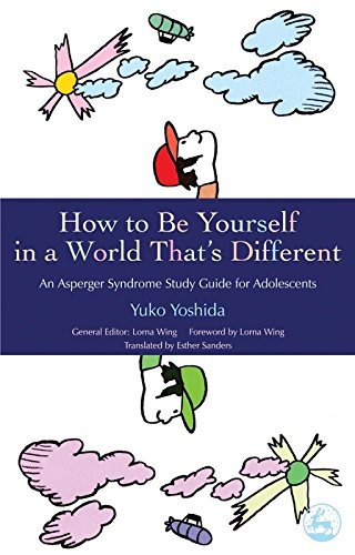 How to Be Yourself in a World That\'s Different: An Asperger Syndrome Study Guide for Adolescents (English Edition)