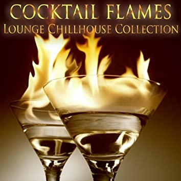 Cocktail Flames (Lounge Chillhouse Collection)