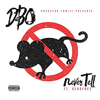 Never Tell (feat. Scarface)