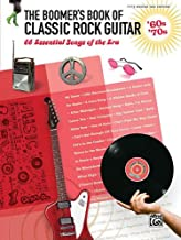 The Boomer's Book of Classic Rock Guitar - '60s - '70s: 66 Essential Songs of the Era