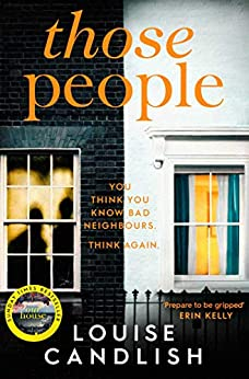Those People: The gripping, compulsive new thriller from the bestselling author of Our House (201 POCHE) (English Edition) par [Louise Candlish]