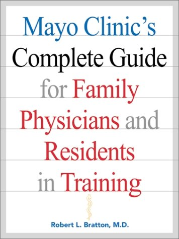 Download Mayo Clinic's Complete Guide for Family Physicians and Residents in Training 007134683X