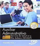 Auxiliar administrativo. Servicio de Salud de las Illes Balears (IB-SALUT). Temario Vol.I