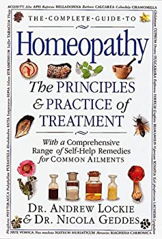 The Complete Guide to Homeopathy  The Principles and Practice of Treatment