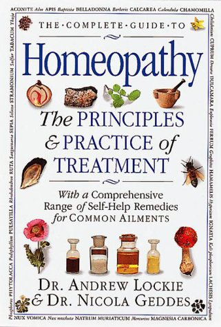 Compare Textbook Prices for The Complete Guide to Homeopathy: The Principles and Practice of Treatment 1 Edition ISBN 9780888503336 by Lockie, Andrew,Geddes, Nicola