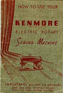 How to Use Your Kenmore Electric Rotary Sewing Machine