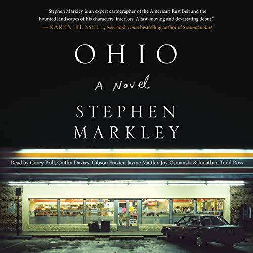 Ohio                   By:                                                                                                                                 Stephen Markley                               Narrated by:                                                                                                                                 Caitlin Davies,                                                                                        Jayme Mattler,                                                                                        Joy Osmanski,                   and others                 Length: 16 hrs and 11 mins     3 ratings     Overall 4.3