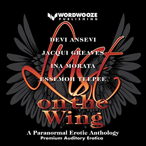 Lust on the Wing: A Paranormal Erotic Anthology