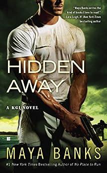 Hidden Away (KGI series Book 3) by [Maya Banks]