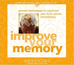 Improve Your Memory: Proven Techniques to Maximize Your Brain Power Immediately