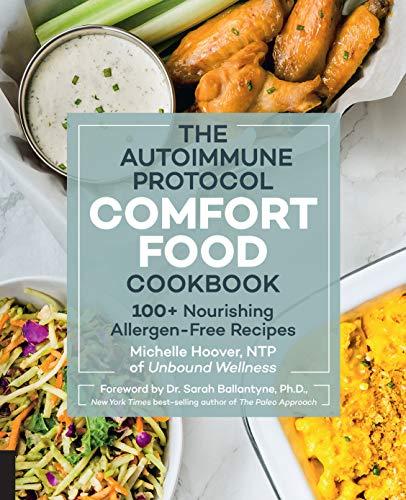 Autoimmune Protocol Comfort Food Cookbook: 100+ Nourishing Allergen-Free Recipes