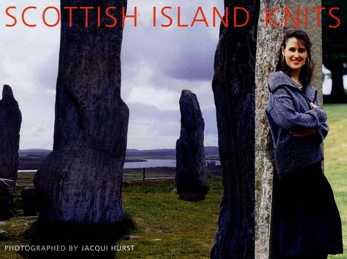 Scottish Island Knits: Designs by Kaffe Fassett, Di Gilpin, Sarah Dallas, Sasha Kagan, Jean Moss, Brandon Mably and Sarah Hatton