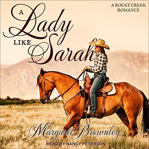 A Lady Like Sarah: A Rocky Creek Romance, Book 1