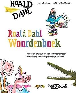 Roald Dahl woordenboek: van aaien tot zwoevig, een écht woordenboek met gewone en buitengebruikelijke woorden