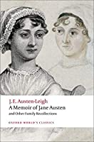 A Memoir of Jane Austen: And Other Family Recollections (Oxford World's Classics)