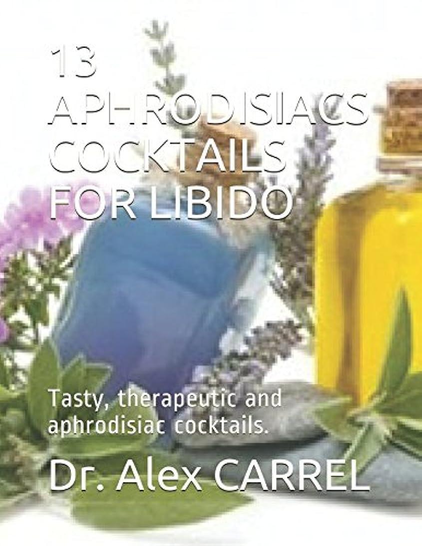 嫌悪肺炎スポーツをする13 APHRODISIACS COCKTAILS FOR LIBIDO: Tasty, therapeutic and aphrodisiac cocktails.