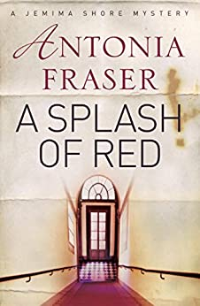 A Splash of Red: A Jemima Shore Mystery by [Antonia Fraser]