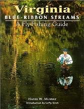 Virginia Blue-Ribbon Streams: A Fly Fishing Guide (Blue-Ribbon Fly Fishing Guides)