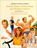 Female Stars of Nutrition and Weight Control (Legends of Health & Fitness)