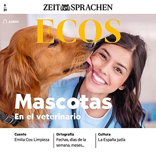 Ecos Audio - Mascotas - En el veterinario. 6/2021 Titelbild