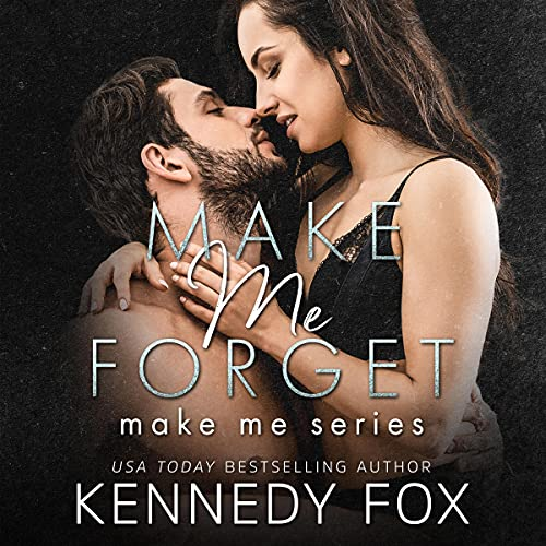 Make Me Forget Audiobook By Kennedy Fox cover art