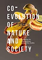 Co-Evolution of Nature and Society: Foundations for Interdisciplinary Sustainability Studies