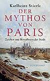 Der Mythos von Paris: Zeichen und Bewusstsein der Stadt (suhrkamp taschenbuch)