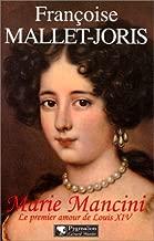 Marie Mancini: Le premier amour de Louis XIV (French Edition)