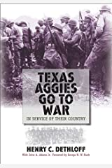 Texas Aggies Go to War: In Service of Their Country (Centennial Series of the Association of Former Students, Texas A&M University) Hardcover