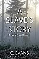 A Slave's Story: Saga of a Lost Family