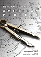 The Instruments and Institutions of American Purpose 0898435013 Book Cover