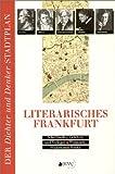 Literarisches Frankfurt. Der Dichter und Denker Stadtplan. Schriftsteller, Gelehrte und Verleger. Wohnorte, Wirken und Werke - Robert Brandt