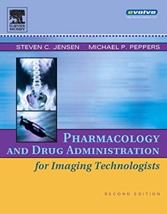 Pharmacology and Drug Administration for Imaging Technologists, 2e