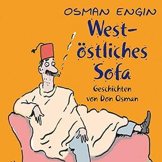 West-östliches Sofa                   Autor:                                                                                                                                 Osman Engin                               Sprecher:                                                                                                                                 Osman Engin                      Spieldauer: 3 Std. und 50 Min.     14 Bewertungen     Gesamt 3,7