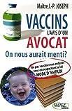 Vaccins - L'avis d'un avocat : On nous aurait menti ?