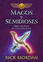 Magos y semidioses Percy Jackson se une a los Kane/ Demigods & Magicians: Percy and Annabeth Meet the Kanes (Las cronicas de los Kane)