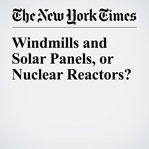 Windmills and Solar Panels, or Nuclear Reactors? cover art